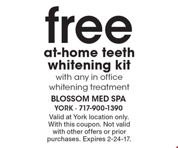 free at-home teeth whitening kit with any in office whitening treatment. Valid at York location only. With this coupon. Not valid with other offers or prior purchases. Expires 2-24-17.