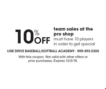 10% Off team sales at the pro shop, must have 10 players in order to get special. With this coupon. Not valid with other offers or prior purchases. Expires 12/2/16.