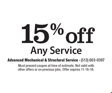 15% off Any Service. Must present coupon at time of estimate. Not valid with other offers or on previous jobs. Offer expires 11-18-16.