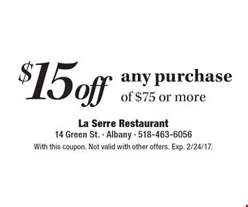 $15 off any purchase of $75 or more. With this coupon. Not valid with other offers. Exp. 2/24/17.