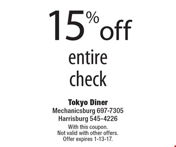 15%off entire check. With this coupon. Not valid with other offers. Offer expires 1-13-17.