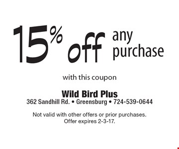 15%off any purchase. With this coupon. Not valid with other offers or prior purchases. Offer expires 2-3-17.