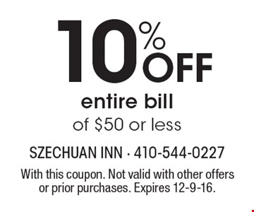 10% OFF entire bill of $50 or less. With this coupon. Not valid with other offers or prior purchases. Expires 12-9-16.
