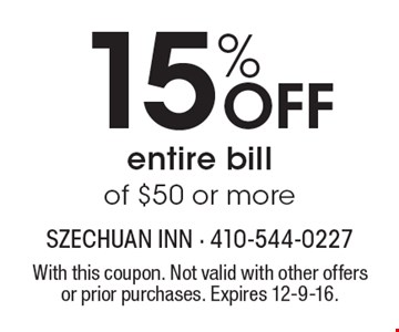 15% OFF entire bill of $50 or more. With this coupon. Not valid with other offers or prior purchases. Expires 12-9-16.