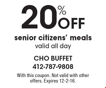 20% Off senior citizens' meals, valid all day. With this coupon. Not valid with other offers. Expires 12-2-16.