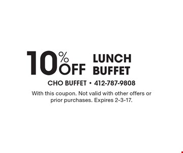 10% off lunch buffet. With this coupon. Not valid with other offers or prior purchases. Expires 2-3-17.