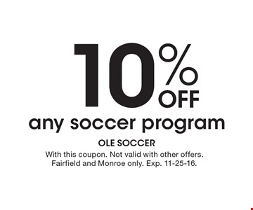 10% off any soccer program. With this coupon. Not valid with other offers. Fairfield and Monroe only. Exp. 11-25-16.
