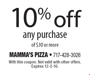 10% off any purchase of $30 or more. With this coupon. Not valid with other offers. Expires 12-2-16.