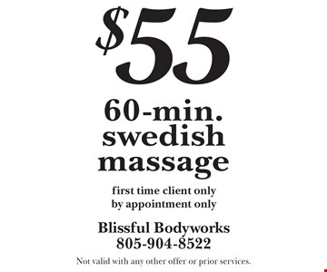 $55 for 60-min. swedish massage first time client only by appointment only. Not valid with any other offer or prior services.