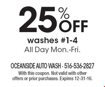 25% off washes #1-4 All Day Mon.-Fri. With this coupon. Not valid with other offers or prior purchases. Expires 12-31-16.