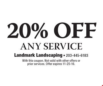 20% off any service. With this coupon. Not valid with other offers or prior services. Offer expires 11-25-16.