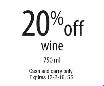 20% off wine. 750 ml. Cash and carry only.Expires 12-2-16. SS