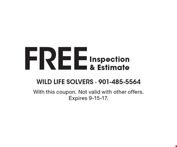 FREE Inspection & Estimate. With this coupon. Not valid with other offers. Expires 9-15-17.
