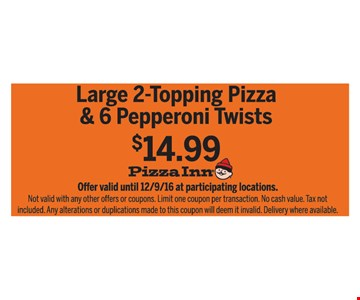 Large 2-Topping Pizza & 6 Pepperoni Twists $14.99