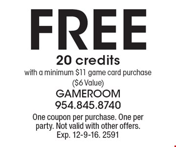 Free 20 credits with a minimum $11 game card purchase ($6 Value). One coupon per purchase. One per party. Not valid with other offers. Exp. 12-9-16. 2591