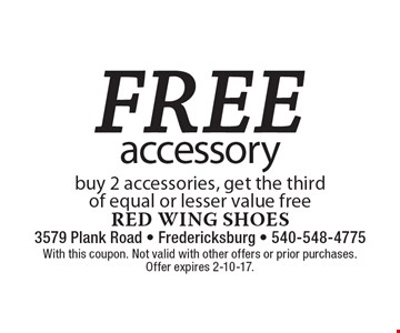 Free accessory. Buy 2 accessories, get the third of equal or lesser value free. With this coupon. Not valid with other offers or prior purchases. Offer expires 2-10-17.