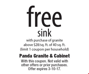 free sink with purchase of granite above $28/sq. ft. of 40 sq. ft. (limit 1 coupon per household). With this coupon. Not valid with other offers or prior purchases.Offer expires 3-10-17.