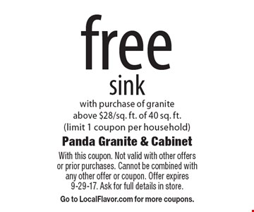Free Sink with purchase of granite above $28/sq. ft. of 40 sq. ft. (limit 1 coupon per household). With this coupon. Not valid with other offers or prior purchases. Cannot be combined with any other offer or coupon. Offer expires 9-29-17. Ask for full details in store. Go to LocalFlavor.com for more coupons.