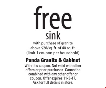 free sink with purchase of granite above $28/sq. ft. of 40 sq. ft. (limit 1 coupon per household). With this coupon. Not valid with other offers or prior purchases. Cannot be combined with any other offer or coupon. Offer expires 11-3-17. Ask for full details in store.