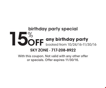 birthday party special 15% Off any birthday party booked from 10/24/16-11/30/16. With this coupon. Not valid with any other offer or specials. Offer expires 11/30/16.