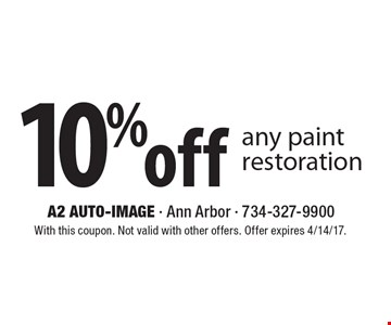10% off any paint restoration. With this coupon. Not valid with other offers. Offer expires 4/14/17.