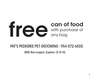free can of food with purchase of any bag. With this coupon. Expires 12-9-16.