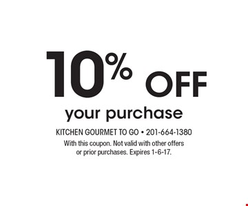 10%off your purchase. With this coupon. Not valid with other offers or prior purchases. Expires 1-6-17.