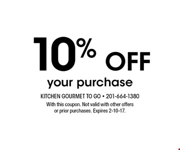 10% off your purchase. With this coupon. Not valid with other offers or prior purchases. Expires 2-10-17.