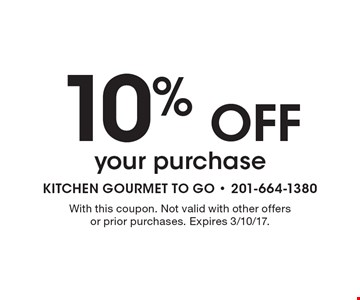 10% off your purchase. With this coupon. Not valid with other offers or prior purchases. Expires 3/10/17.