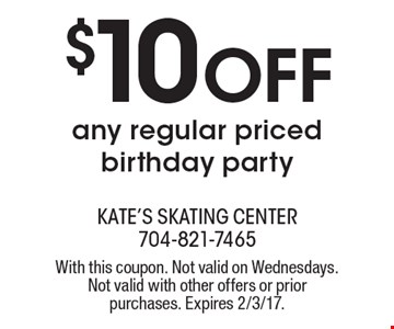 $10 off any regular priced birthday party. With this coupon. Not valid on Wednesdays. Not valid with other offers or prior purchases. Expires 2/3/17.