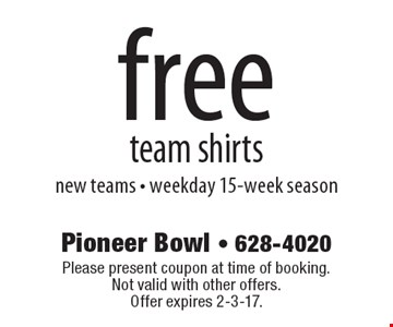 free team shirts new teams - weekday 15-week season. Please present coupon at time of booking. Not valid with other offers. Offer expires 2-3-17.