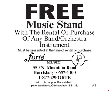 free Music Stand With The Rental Or Purchase Of Any Band/Orchestra Instrument. Must be presented at the time of rental or purchase. With this coupon. Not valid with prior purchases. Offer expires 11-11-16.