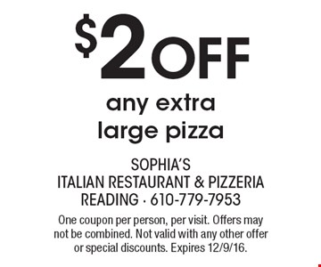 $2 Off any extra large pizza . One coupon per person, per visit. Offers may not be combined. Not valid with any other offer or special discounts. Expires 12/9/16.