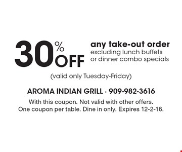 30% Off Any Take-Out Order excluding lunch buffets or dinner combo specials. With this coupon. Not valid with other offers. One coupon per table. Dine in only. Expires 12-2-16.