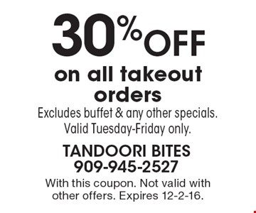 30% off on all takeout orders. Excludes buffet & any other specials. Valid Tuesday-Friday only. With this coupon. Not valid with other offers. Expires 12-2-16.