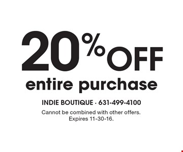 20% OFF entire purchase. Cannot be combined with other offers.Expires 11-30-16.