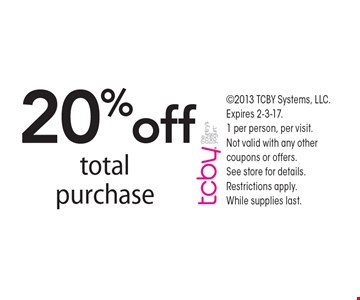 20% Off Total Purchase. 2013 TCBY Systems, LLC. Expires 2-3-17.1 per person, per visit. Not valid with any other coupons or offers. See store for details. Restrictions apply. While supplies last.