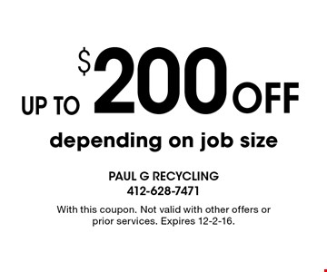 up to $200 Off depending on job size. With this coupon. Not valid with other offers or prior services. Expires 12-2-16.