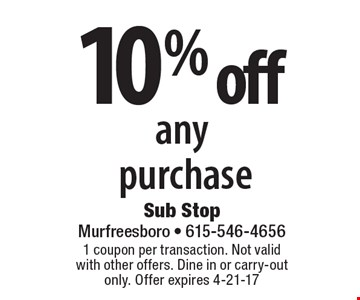 10% off any purchase. 1 coupon per transaction. Not valid with other offers. Dine in or carry-out only. Offer expires 4-21-17
