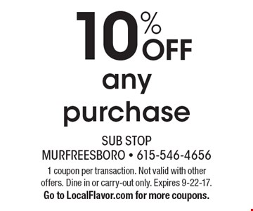 10% OFF any purchase. 1 coupon per transaction. Not valid with other offers. Dine in or carry-out only. Expires 9-22-17. Go to LocalFlavor.com for more coupons.