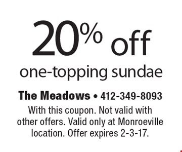 20% off one-topping sundae. With this coupon. Not valid withother offers. Valid only at Monroeville location. Offer expires 2-3-17.