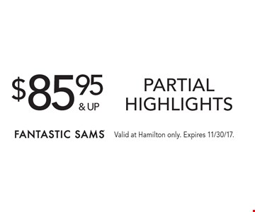 $85.95 & up partial highlights. Valid at Hamilton only. Expires 11/30/17.