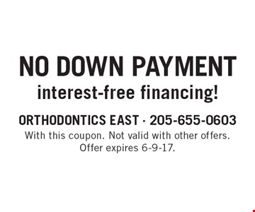 No Down Payment interest-free financing!. With this coupon. Not valid with other offers. Offer expires 6-9-17.