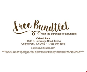 Free bundtlet with the purchase of a bundtlet. Expires 6/21/17. Limit one offer per guest. Cannot be combined with any other offer. Redeemable only at bakery listed. Must be redeemed at the time of placing phone order. Must be claimed in-store during normal business hours. No cash value.