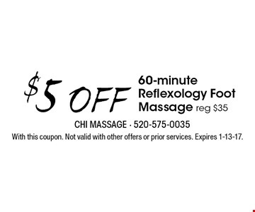 $5 Off 60-minute Reflexology Foot Massage. Reg $35. With this coupon. Not valid with other offers or prior services. Expires 1-13-17.