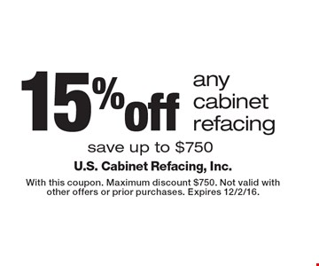 15% off any cabinet refacing save up to $750. With this coupon. Maximum discount $750. Not valid with other offers or prior purchases. Expires 12/2/16.