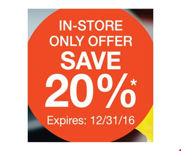 Save 20% in store Only