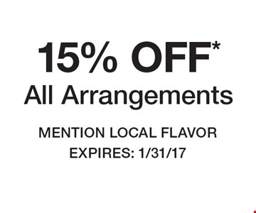 15% OFF* All Arrangements. Mention Local Flavor EXPIRES: 1/31/17 *Cannot be combined with any other offer. Restrictions may apply. See store for details. Edible®, Edible Arrangements®, the Fruit Basket Logo, and other marks mentioned herein are registered trademarks of Edible Arrangements, LLC. © 2016 Edible Arrangements, LLC. All rights reserved.