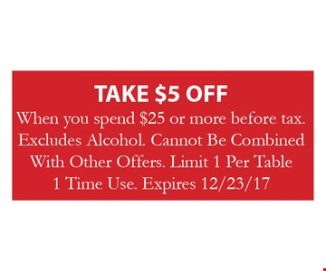 Take $5 Off when you spend $25 or more before tax.