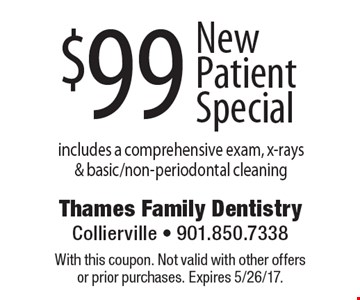$99 New Patient Special includes a comprehensive exam, x-rays & basic/non-periodontal cleaning. With this coupon. Not valid with other offers or prior purchases. Expires 5/26/17.